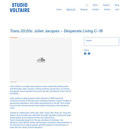 Trans 20:20s: Juliet Jacques – Desperate Living C–19 | Studio Voltaire