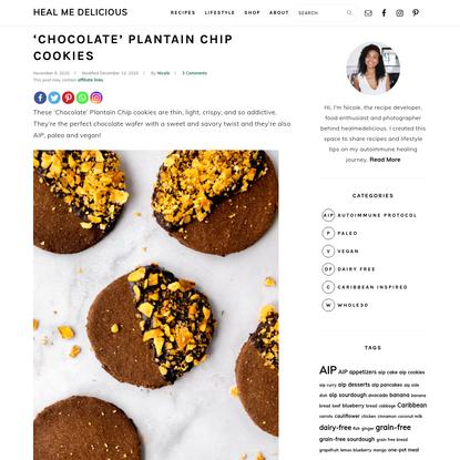 'Chocolate' Plantain Chip Cookies(AIP, paleo, vegan) * Heal Me Delicious