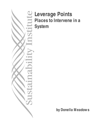 Leverage points: places to intervene in a system - Donella Meadows