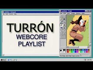 TURRÓN - a webcore/internetcore/enawave playlist