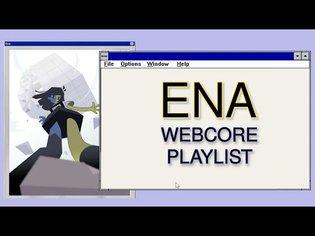 ENA - a webcore/internetcore/enawave playlist