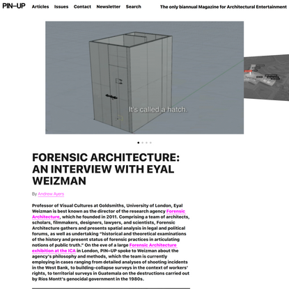 FORENSIC ARCHITECTURE: AN INTERVIEW WITH EYAL WEIZMAN