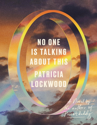 No One Is Talking About This - Patricia Lockwood