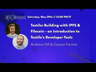 Textile: Building with IPFS & Filecoin - an intro to Textile's developer tools