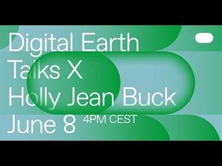 Digital Earth Talks x Holly Jean Buck