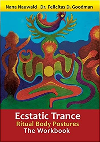 Ecstatic Trance: Ritual Body Postures - The Workbook