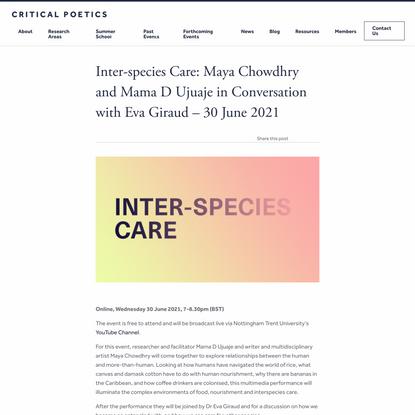 Inter-species Care: Maya Chowdhry and Mama D Ujuaje in Conversation with Eva Giraud - 30 June 2021 - criticalpoetics