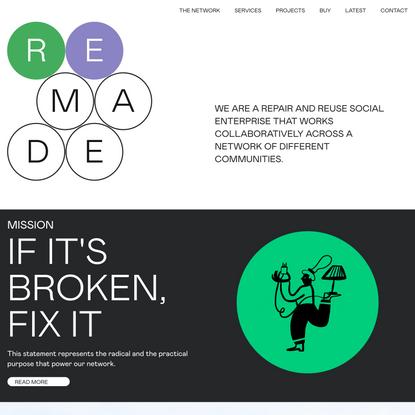 Remade Network   If it's broken, fix it