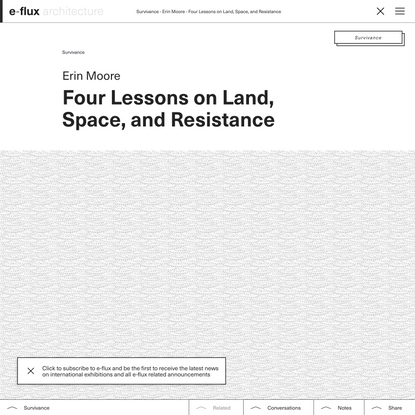 Four Lessons on Land, Space, and Resistance - Architecture - e-flux