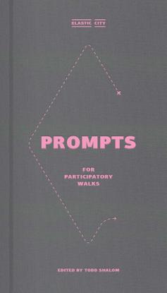 Elastic City: Prompts for Participatory Walks