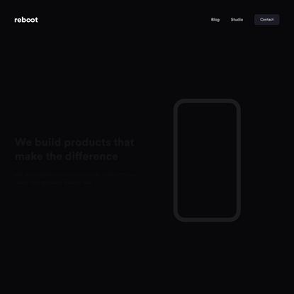 Reboot   Digital Product Studio