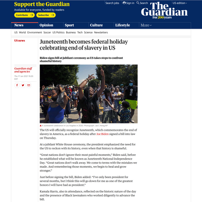 Juneteenth becomes federal holiday celebrating end of slavery in US   US news   The Guardian