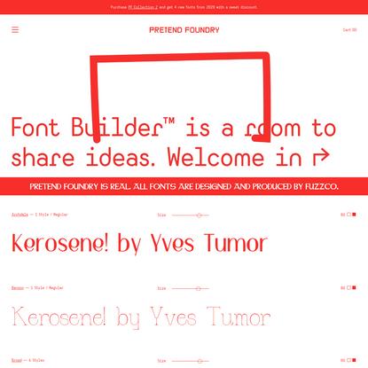 Pretend Foundry & Font Builder™