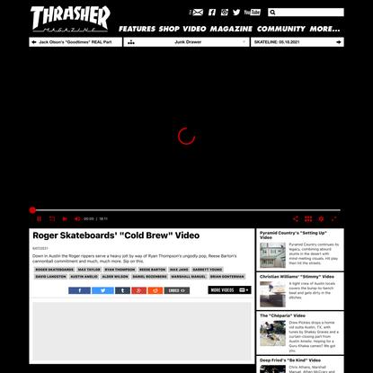 "Roger Skateboards' ""Cold Brew"" Video"