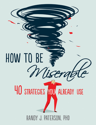 randy-j.-paterson-how-to-be-miserable_-40-strategies-you-already-use-new-harbinger-2016-.pdf