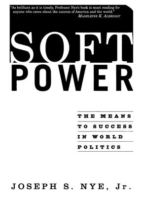 joseph-s.-nye-jr.-soft-power_-the-means-to-success-in-world-politics-publicaffairs-2005-.pdf