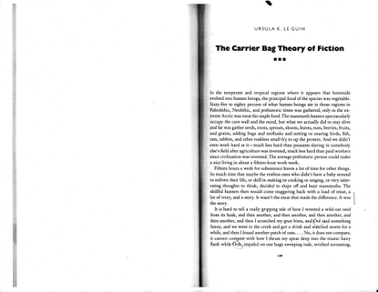 URSULA K. LE GUIN, The Carrier Bag Theory of Fiction