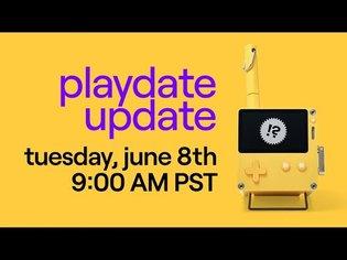 ✨ Playdate Update - 6/8/2021