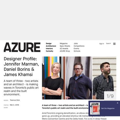 Designer Profile: Jennifer Marman, Daniel Borins & James Khamsi - Azure Magazine