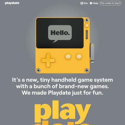 Playdate. Pre-orders begin in July.