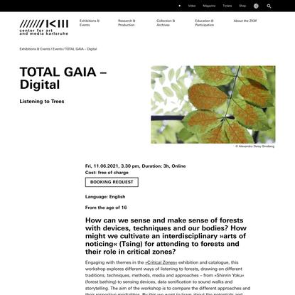 TOTAL GAIA – Digital   11.06.2021 - 15:30 to 18:30   ZKM