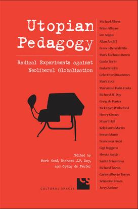 mark-cote-utopian-pedagogy-radical-experiments-against-neoliberal-globalization-1.pdf