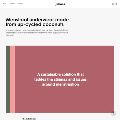 Juliana J. Schneider - Menstrual underwear made from up-cycled coconuts