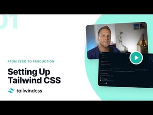 01: Setting Up Tailwind CSS - Tailwind CSS: From Zero to Production