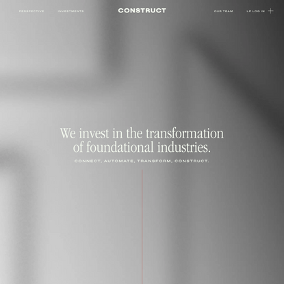 Construct Capital | Investors in Foundational Industries