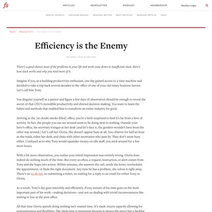 Efficiency is the Enemy