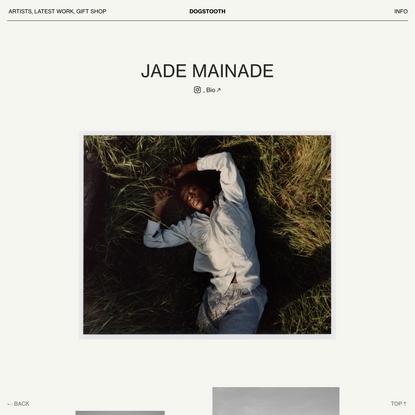 JADE MAINADE MAIN — DOGSTOOTH