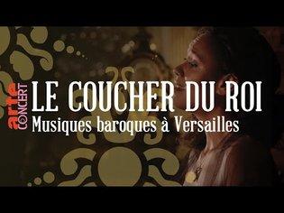 ✨ Le Coucher du Roi - Musiques Baroques à Versailles - ARTE Concert