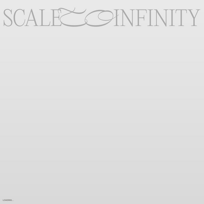 Scale to Infinity ∞ Audrey Large