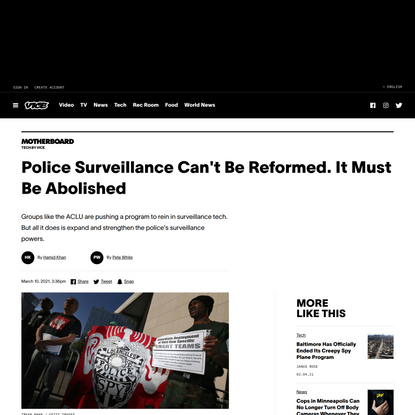 Police Surveillance Can't Be Reformed. It Must Be Abolished