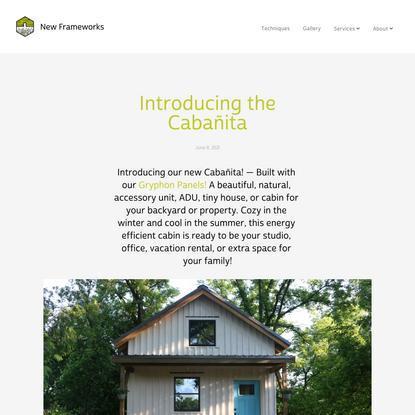 Introducing the Cabañita — New Frameworks