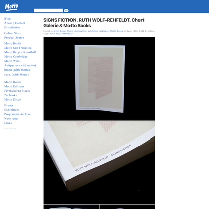 MOTTO DISTRIBUTION » Blog Archive » SIGNS FICTION. RUTH WOLF-REHFELDT. Chert Galerie & Motto Books
