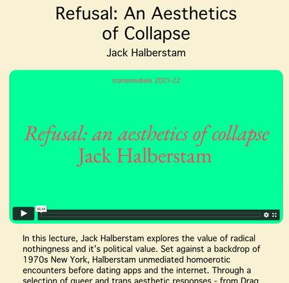 Refusal: An aesthetic of collapse - Jack Halberstam
