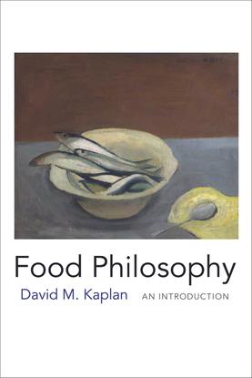 david-m.-kaplan-food-philosophy_-an-introduction-columbia-university-press-2019-.pdf