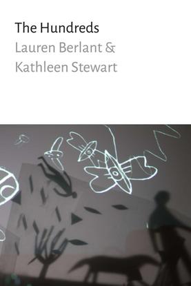 The Hundreds -  Lauren Berlant, Kathleen Stewart