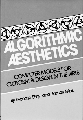 stiny_george_gips_james_algorithmic_aesthetics_computer_models_for_criticism_and_design_in_the_arts.pdf
