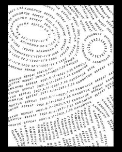 KANGHYUK *REPEAT* 2021.6.11–7.25 at BYFOUNDRY by Moonsick Gang