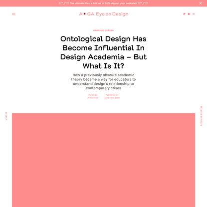 Ontological Design Has Become Influential In Design Academia – But What Is It?