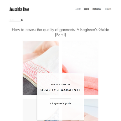 How to assess the quality of garments: A Beginner's Guide {Part I} — Anuschka Rees