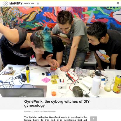 GynePunk, the cyborg witches of DIY gynecology