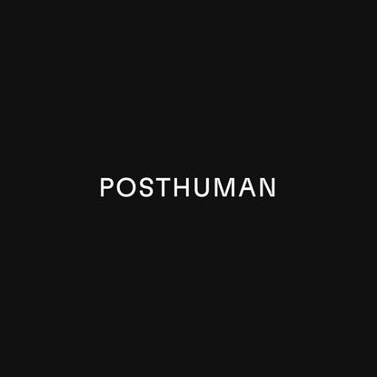 Menu - Posthuman