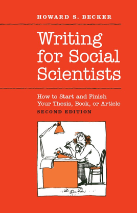 howard-s.-becker-writing-for-social-scientists_-how-to-start-and-finish-your-thesis-book-or-article_-second-edition-universi...