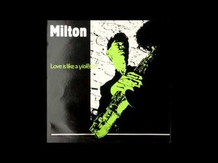 Ted Milton - Love Is Like A Violence