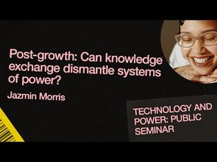 Post-growth: Can knowledge exchange dismantle systems of power? | Jazmin Morris