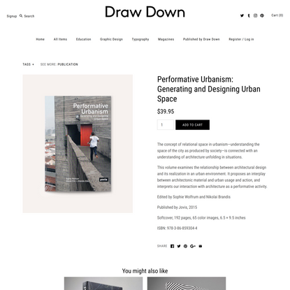 Performative Urbanism: Generating and Designing Urban Space - Draw Down