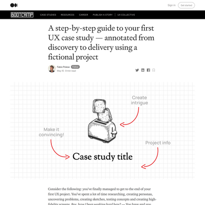 A step-by-step guide to your first UX case study—annotated from discovery to delivery using a…